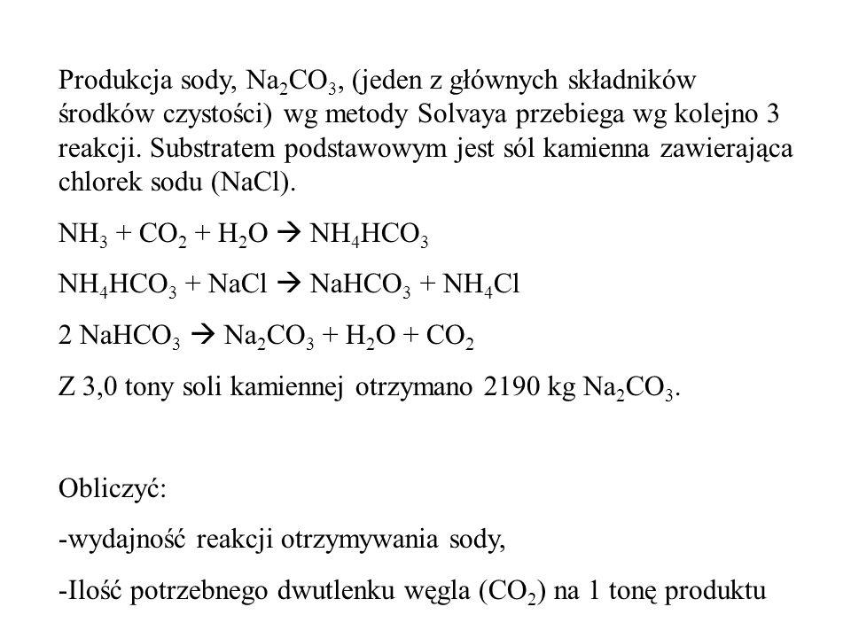 Produkcja sody, Na 2 CO 3, (jeden z głównych składników środków czystości) wg metody Solvaya przebiega wg kolejno 3 reakcji.