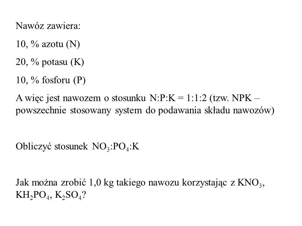 Nawóz zawiera: 10, % azotu (N) 20, % potasu (K) 10, % fosforu (P) A więc jest nawozem o stosunku N:P:K = 1:1:2 (tzw.