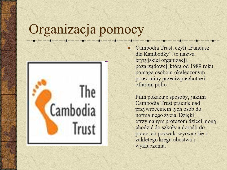 """Organizacja pomocy Cambodia Trust, czyli """"Fundusz dla Kambodży"""", to nazwa brytyjskiej organizacji pozarządowej, która od 1989 roku pomaga osobom okale"""