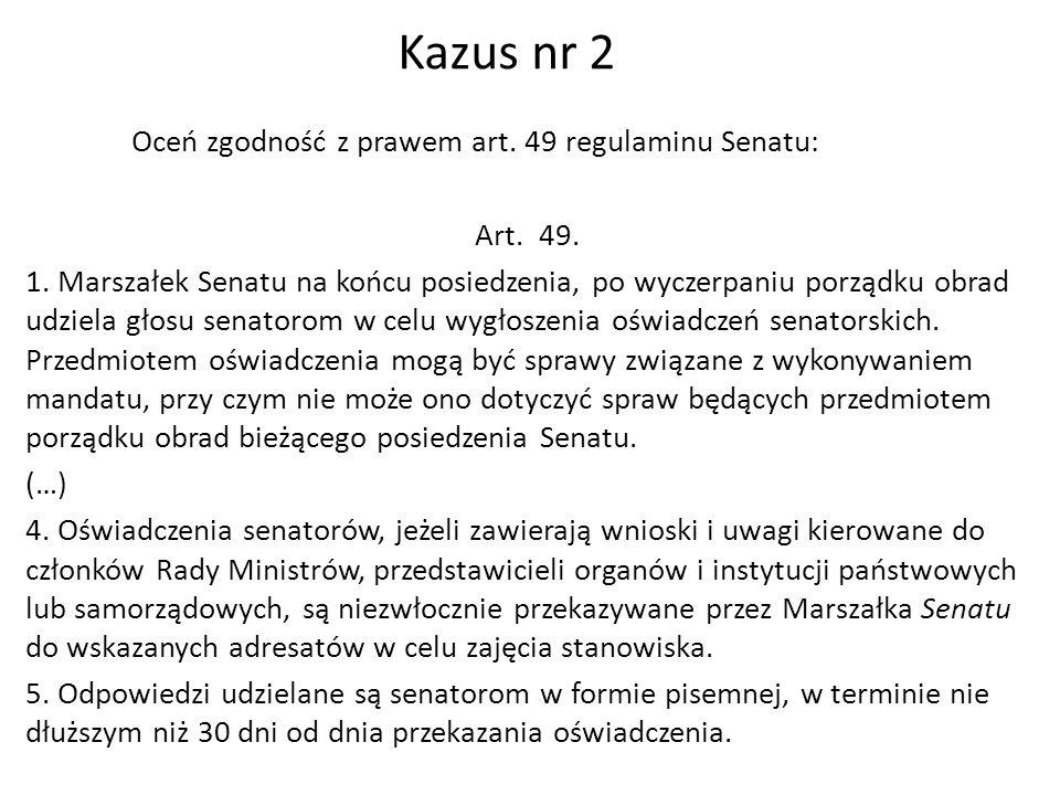 Oceń zgodność z prawem art. 49 regulaminu Senatu: Art.
