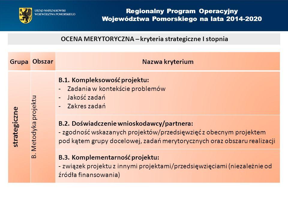 Grupa Obszar Nazwa kryterium strategiczne B. Metodyka projektu B.1.
