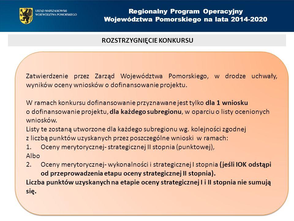 ROZSTRZYGNIĘCIE KONKURSU Regionalny Program Operacyjny Województwa Pomorskiego na lata 2014-2020 Zatwierdzenie przez Zarząd Województwa Pomorskiego, w drodze uchwały, wyników oceny wniosków o dofinansowanie projektu.