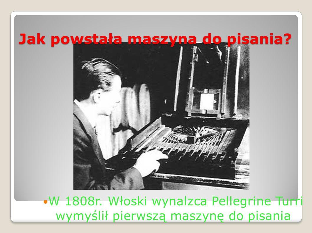 Jak powstała maszyna do pisania.W 1808r.