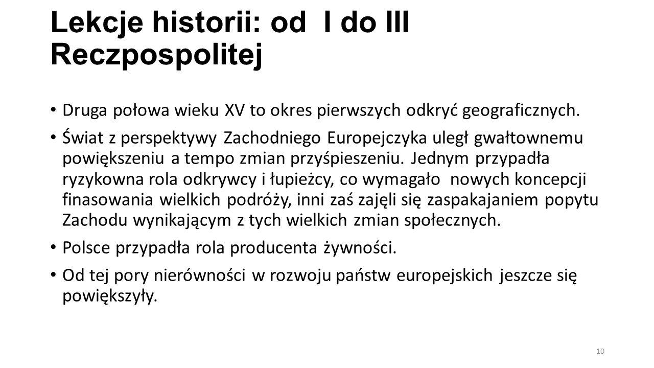 Lekcje historii: od I do III Reczpospolitej Druga połowa wieku XV to okres pierwszych odkryć geograficznych.