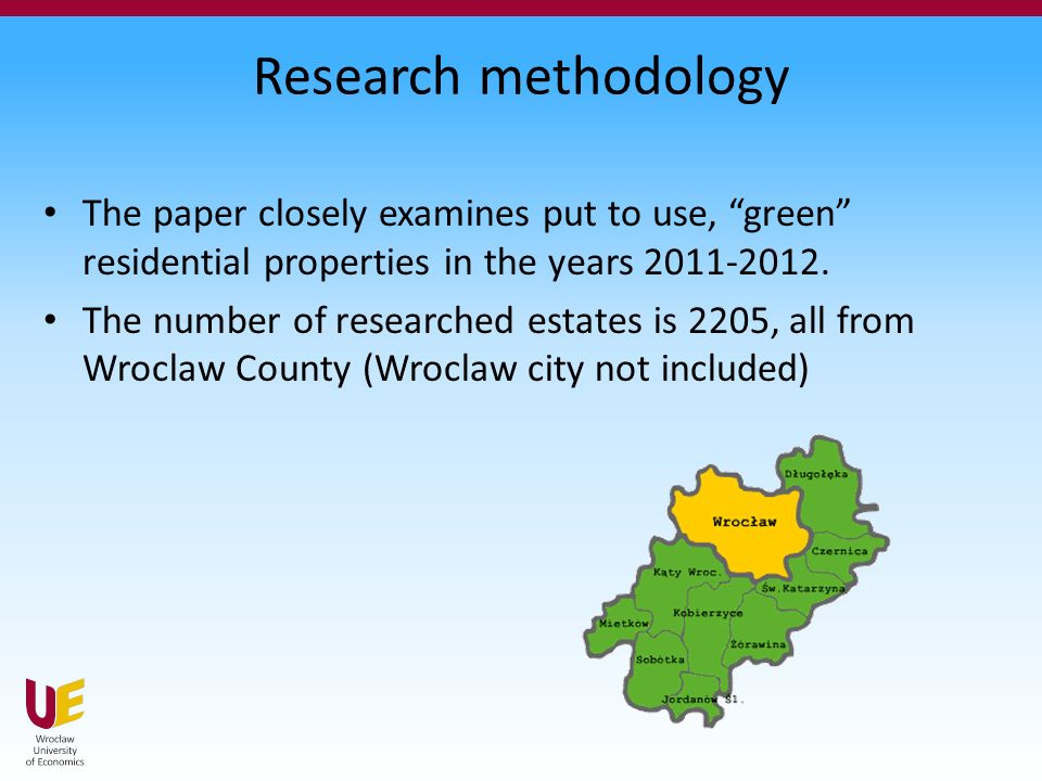 Research methodology The paper closely examines put to use, green residential properties in the years 2011-2012.