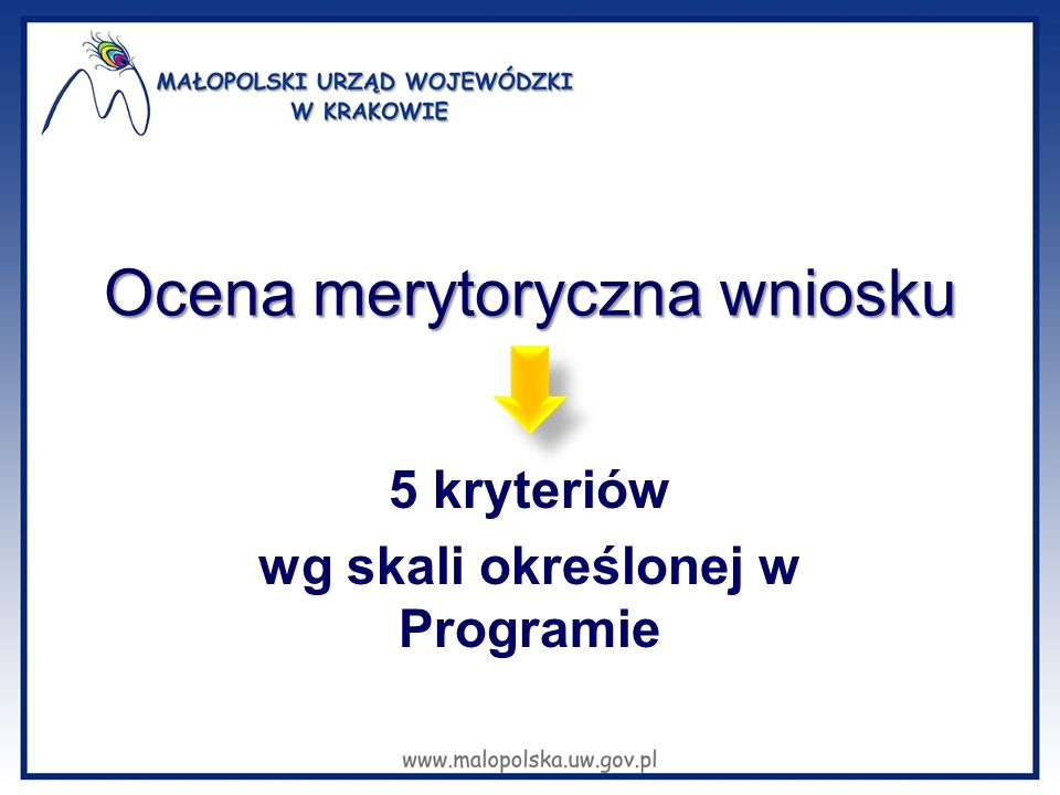 Ocena merytoryczna wniosku 5 kryteriów wg skali określonej w Programie