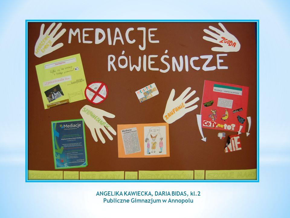 ANGELIKA KAWIECKA, DARIA BIDAS, kl.2 Publiczne Gimnazjum w Annopolu