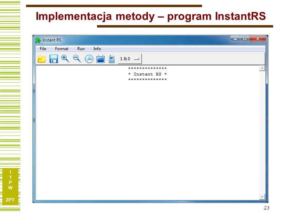 I T P W ZPT 23 Implementacja metody – program InstantRS