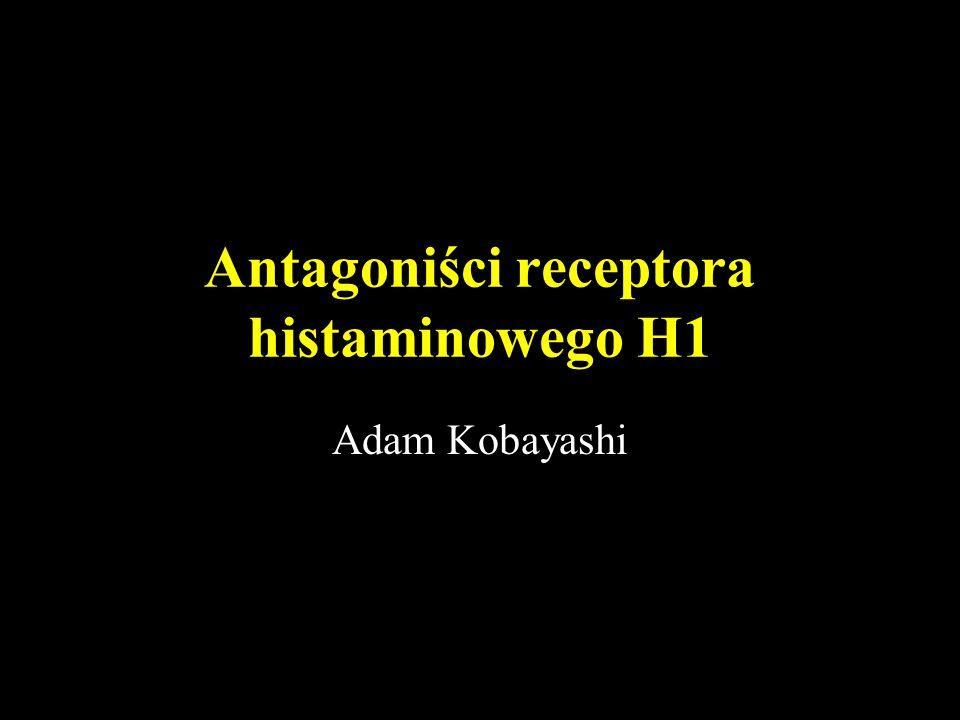 Antagoniści receptora histaminowego H1 Adam Kobayashi