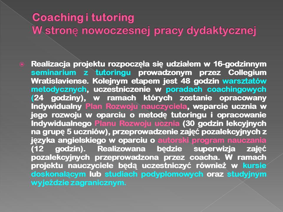  Realizacja projektu rozpocz ęł a si ę udzia ł em w 16-godzinnym seminarium z tutoringu prowadzonym przez Collegium Wratislaviense.