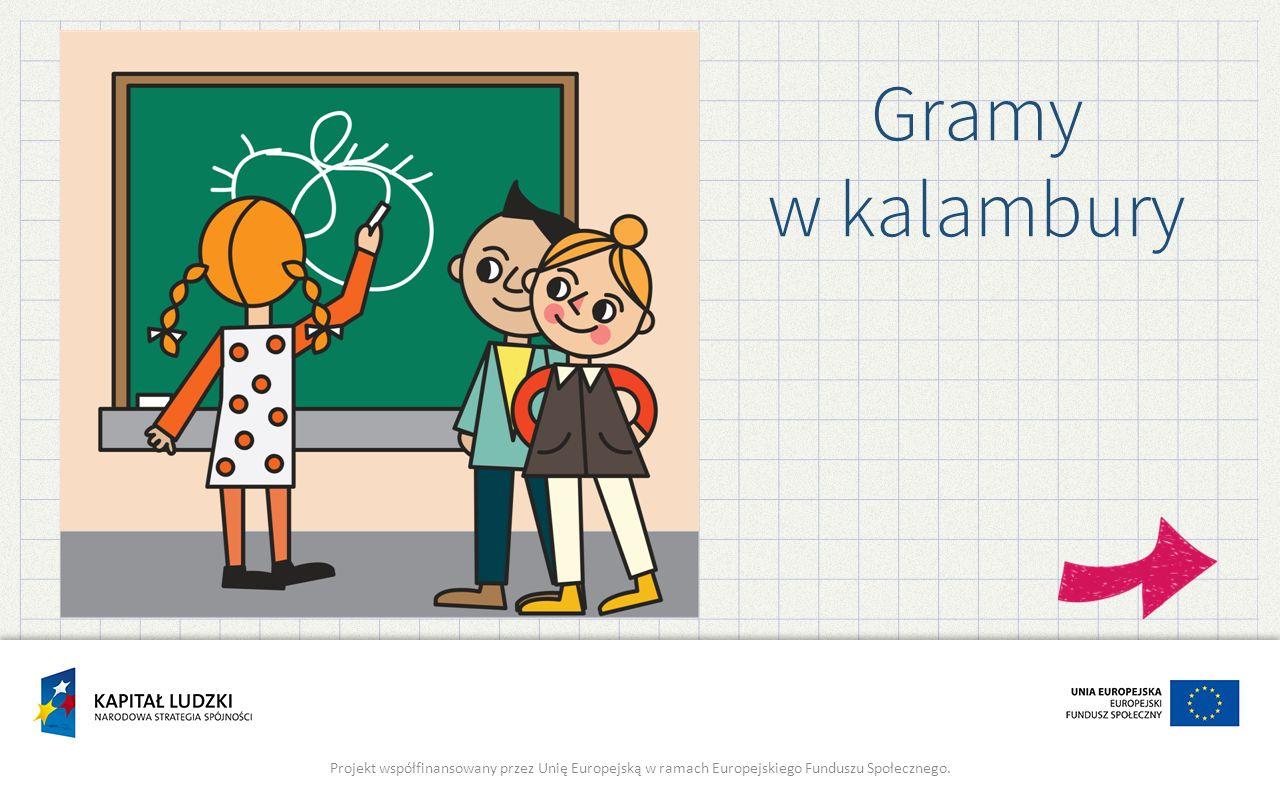 Kalambury są znane od stuleci.Początkowo tym słowem określano różne dowcipne zagadki słowne.