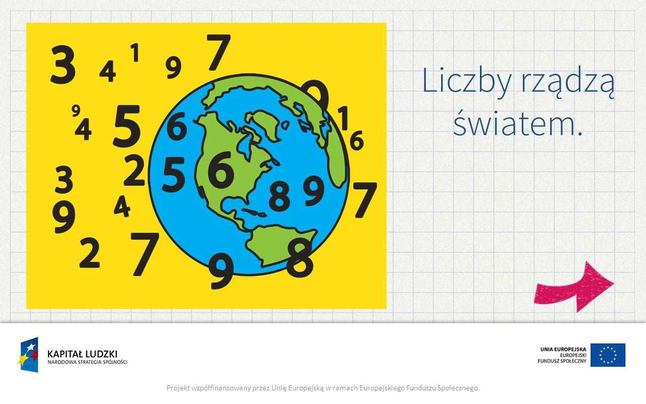 Liczby rządzą światem.