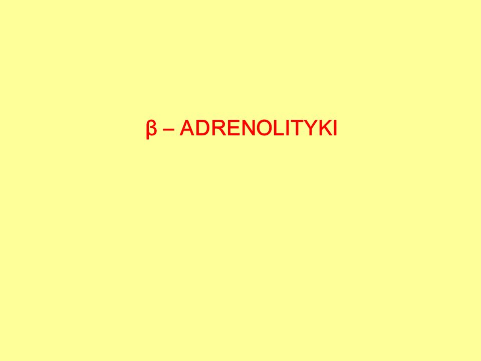 β – ADRENOLITYKI – MECHANIZM DZIAŁANIA 1.KARDIOSELEKTYWNOŚĆ 2.AKTYWNOŚĆ WEWNĘTRZNA (ISA) 3.STABILIZACJA BŁON 4.FARMAKOKINETYKA 5.AGONIZM WOBEC RECEPTORA α 1