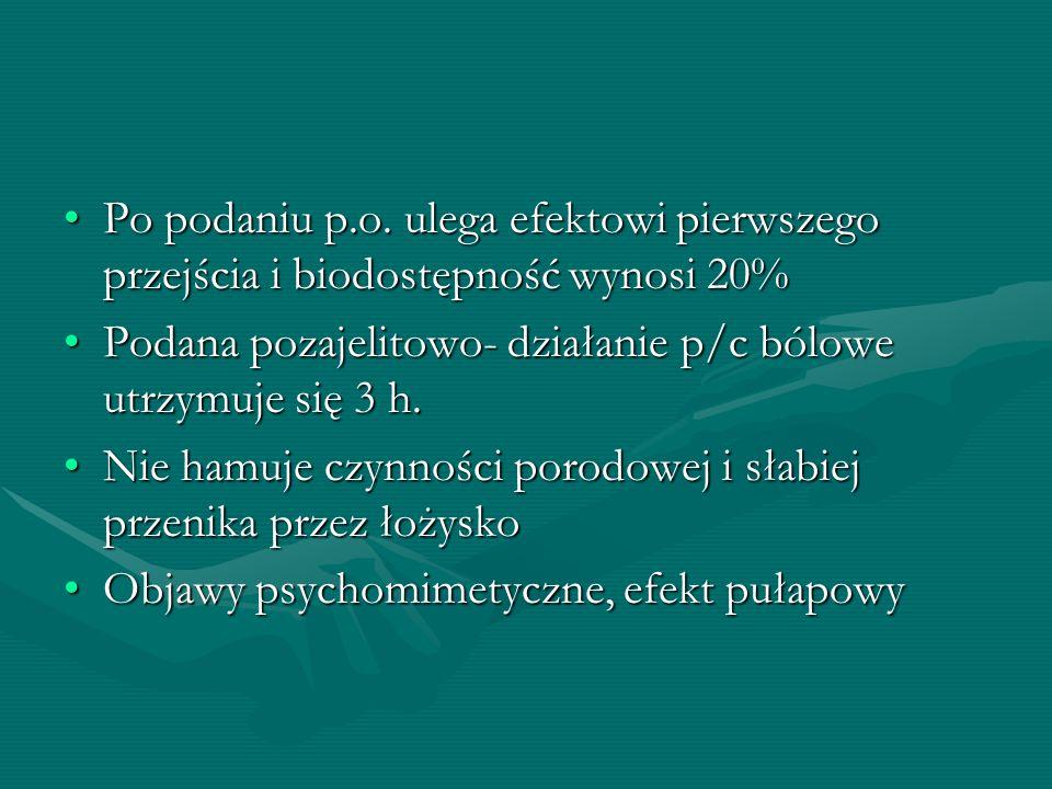 Po podaniu p.o. ulega efektowi pierwszego przejścia i biodostępność wynosi 20%Po podaniu p.o. ulega efektowi pierwszego przejścia i biodostępność wyno