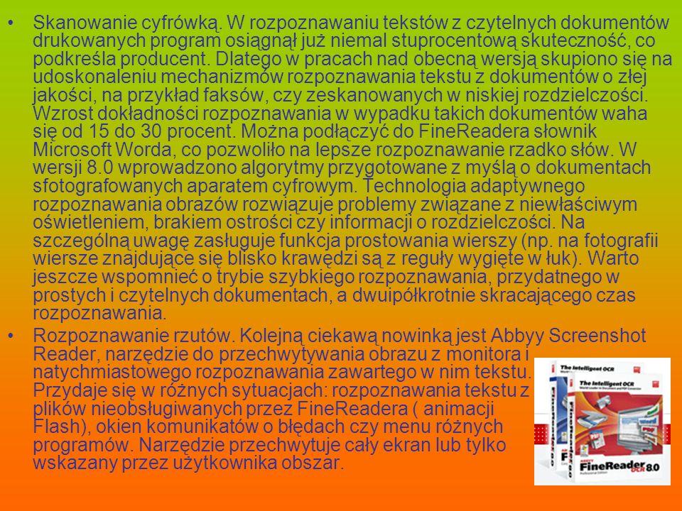 Skanowanie cyfrówką. W rozpoznawaniu tekstów z czytelnych dokumentów drukowanych program osiągnął już niemal stuprocentową skuteczność, co podkreśla p