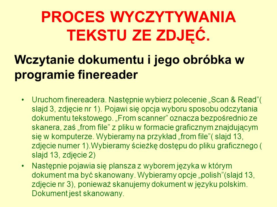 """PROCES WYCZYTYWANIA TEKSTU ZE ZDJĘĆ. Uruchom finereadera. Następnie wybierz polecenie """"Scan & Read""""( slajd 3, zdjęcie nr 1). Pojawi się opcja wyboru s"""