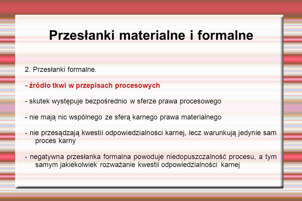 Przesłanki materialne i formalne 2. Przesłanki formalne.