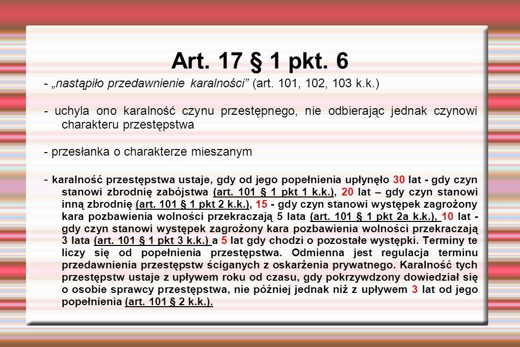"""Art.17 § 1 pkt. 6 - """"nastąpiło przedawnienie karalności (art."""