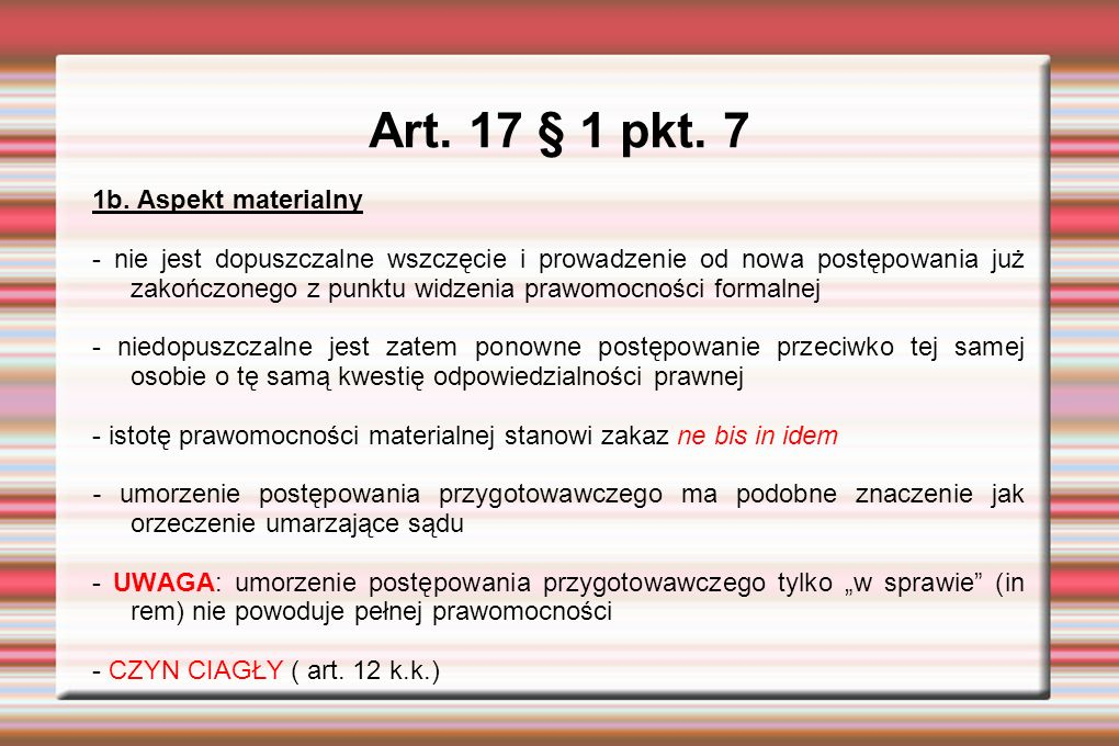 Art. 17 § 1 pkt. 7 1b.