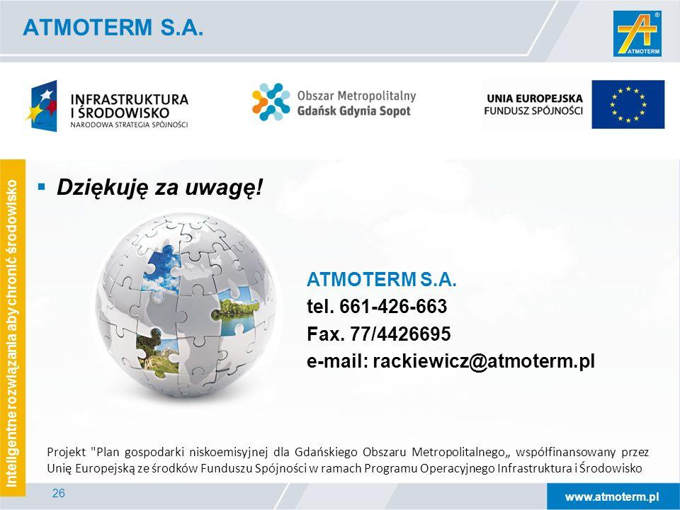 www.atmoterm.pl Inteligentne rozwiązania aby chronić środowisko 26 ATMOTERM S.A.