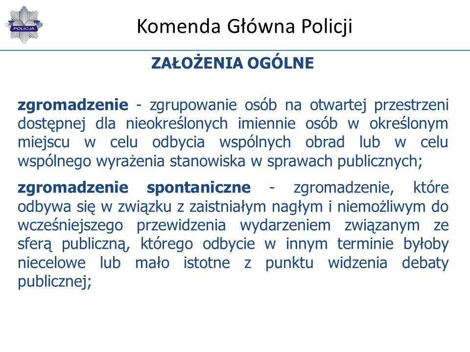 Komenda Główna Policji TRYBY ORGANIZOWANIA ZGROMADZEŃ 1.