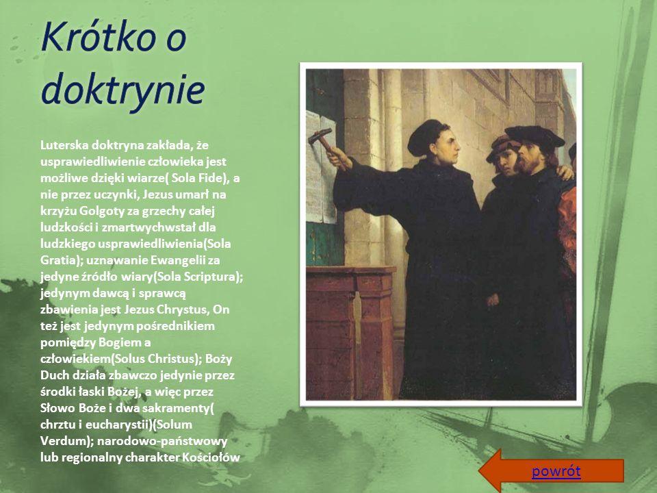 Marcin Luter nigdy nie dążył do kolejnej schizmy w Kościele, próbował zreformować go.