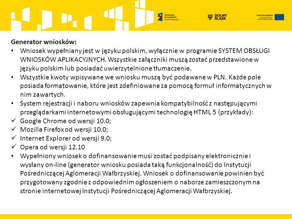 Generator wniosków: Wniosek wypełniany jest w języku polskim, wyłącznie w programie SYSTEM OBSŁUGI WNIOSKÓW APLIKACYJNYCH. Wszystkie załączniki muszą