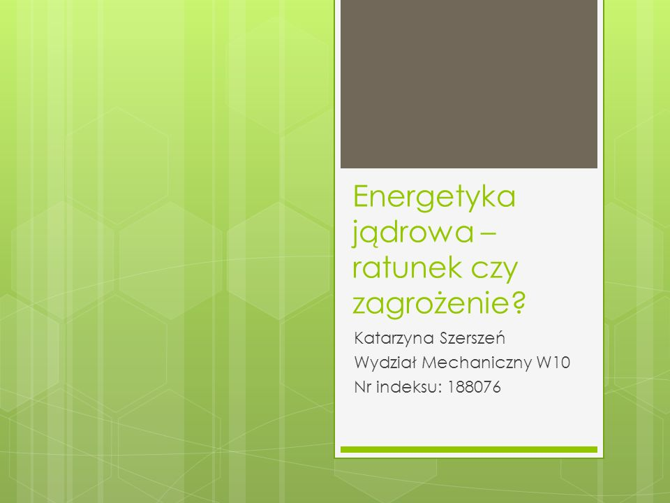 Energetyka jądrowa – ratunek czy zagrożenie.