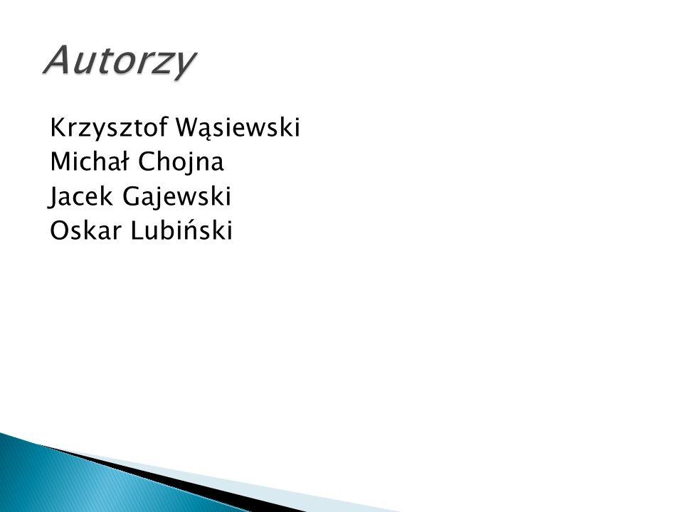 Krzysztof Wąsiewski Michał Chojna Jacek Gajewski Oskar Lubiński