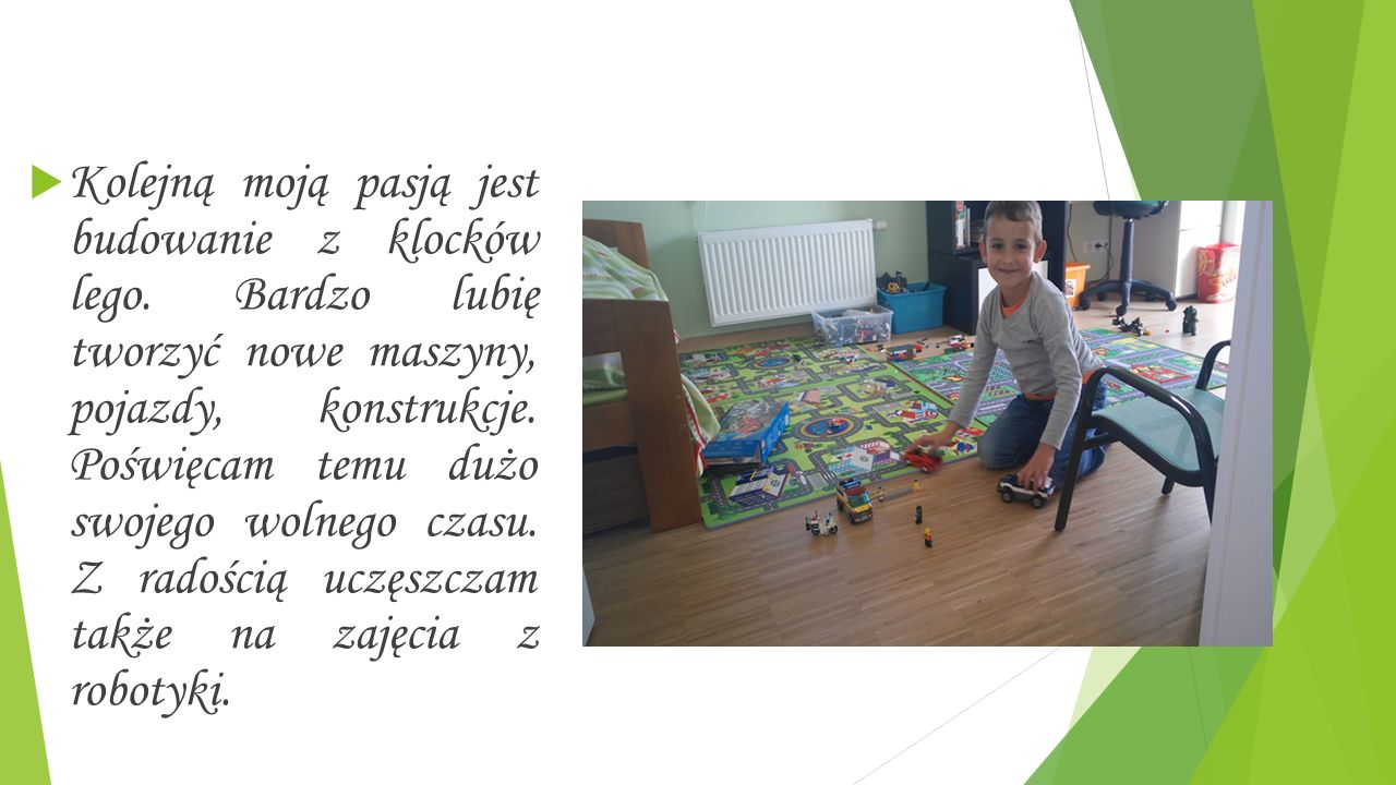  Kolejną moją pasją jest budowanie z klocków lego.