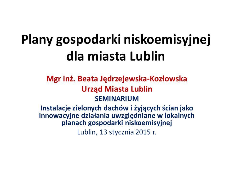 Plany gospodarki niskoemisyjnej dla miasta Lublin Mgr inż.