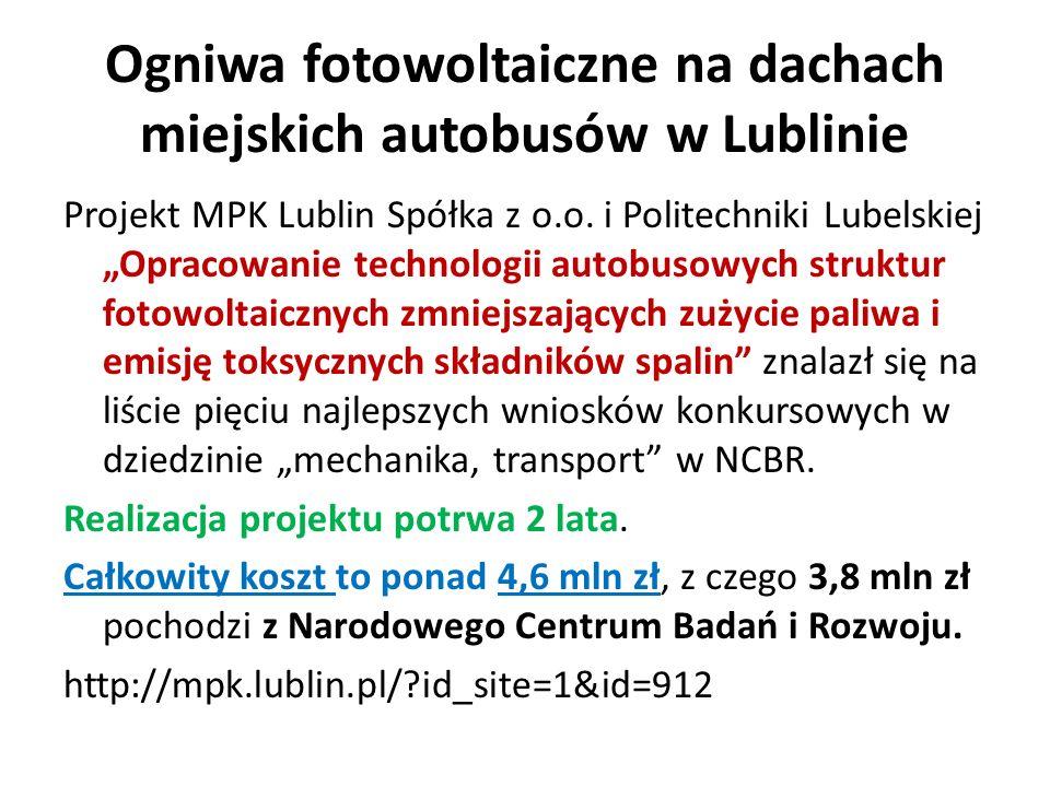 Ogniwa fotowoltaiczne na dachach miejskich autobusów w Lublinie Projekt MPK Lublin Spółka z o.o.