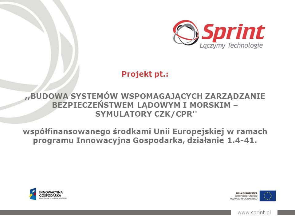 Projekt pt.:,,BUDOWA SYSTEMÓW WSPOMAGAJĄCYCH ZARZĄDZANIE BEZPIECZEŃSTWEM LĄDOWYM I MORSKIM – SYMULATORY CZK/CPR współfinansowanego środkami Unii Europejskiej w ramach programu Innowacyjna Gospodarka, działanie 1.4-41.