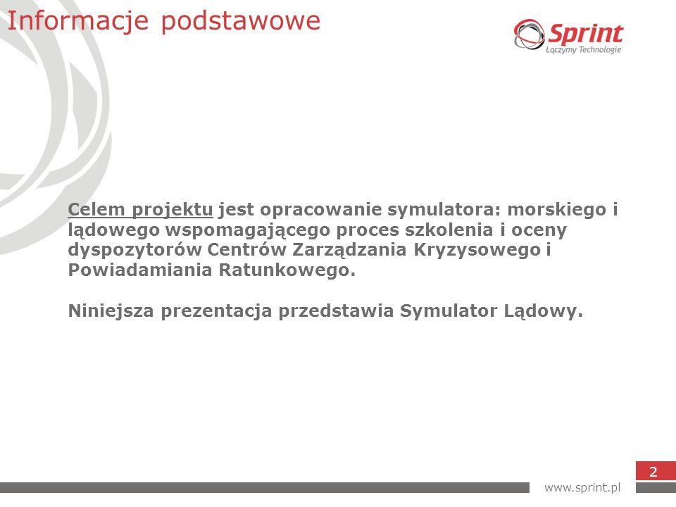 www.sprint.pl 3 System symulatora lądowego jest narzędziem skierowanym głównie do ośrodków zajmujących się szkoleniami grup dyspozytorów służb zarządzania kryzysowego.