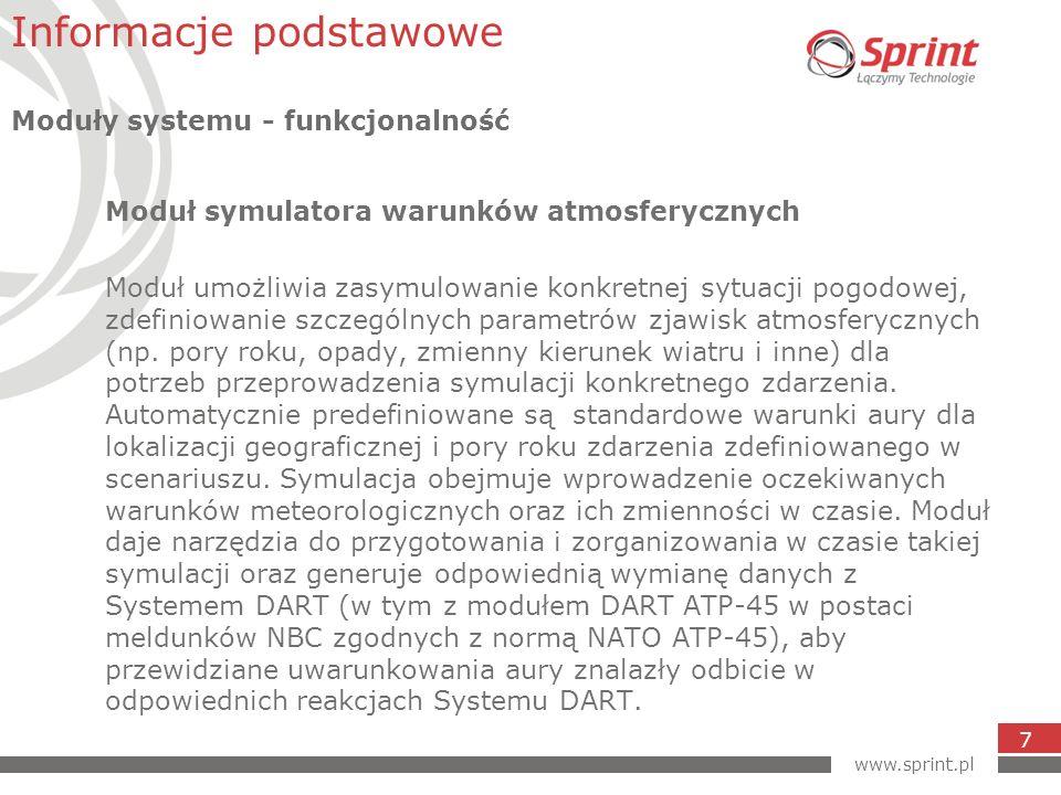 www.sprint.pl 7 Moduł symulatora warunków atmosferycznych Moduł umożliwia zasymulowanie konkretnej sytuacji pogodowej, zdefiniowanie szczególnych parametrów zjawisk atmosferycznych (np.