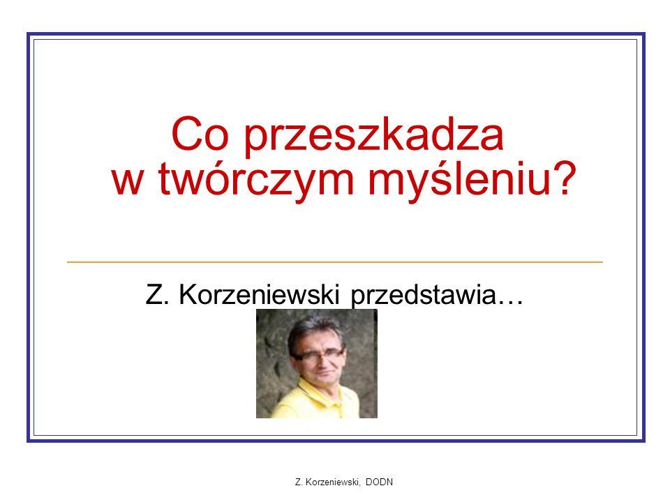 Z. Korzeniewski, DODN Co przeszkadza w twórczym myśleniu Z. Korzeniewski przedstawia…