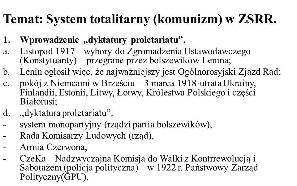 -nacjonalizacja przemysłu (upaństwowienie), -zniesienie prywatnej własności ziemi – kołchozy(od 1929 r.