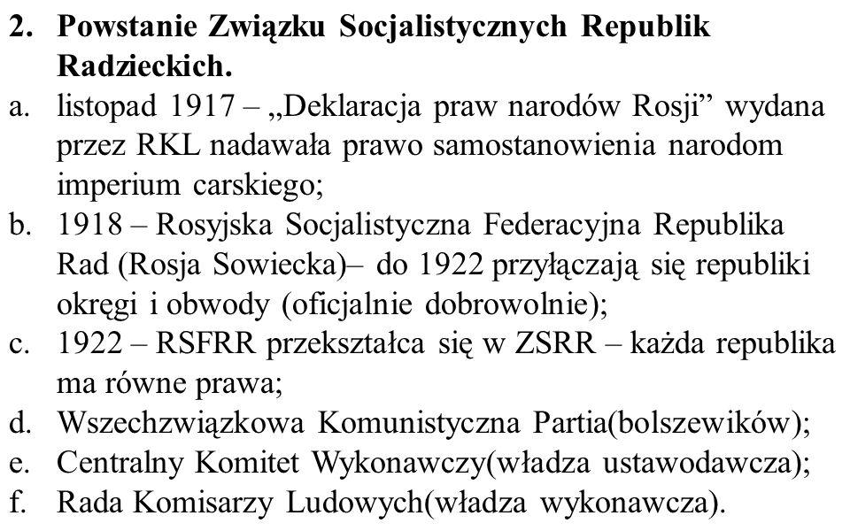 """2.Powstanie Związku Socjalistycznych Republik Radzieckich. a.listopad 1917 – """"Deklaracja praw narodów Rosji"""" wydana przez RKL nadawała prawo samostano"""