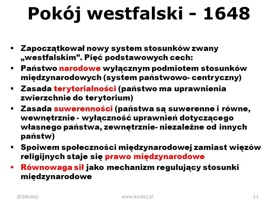 """Pokój westfalski - 1648  Zapoczątkował nowy system stosunków zwany """"westfalskim ."""