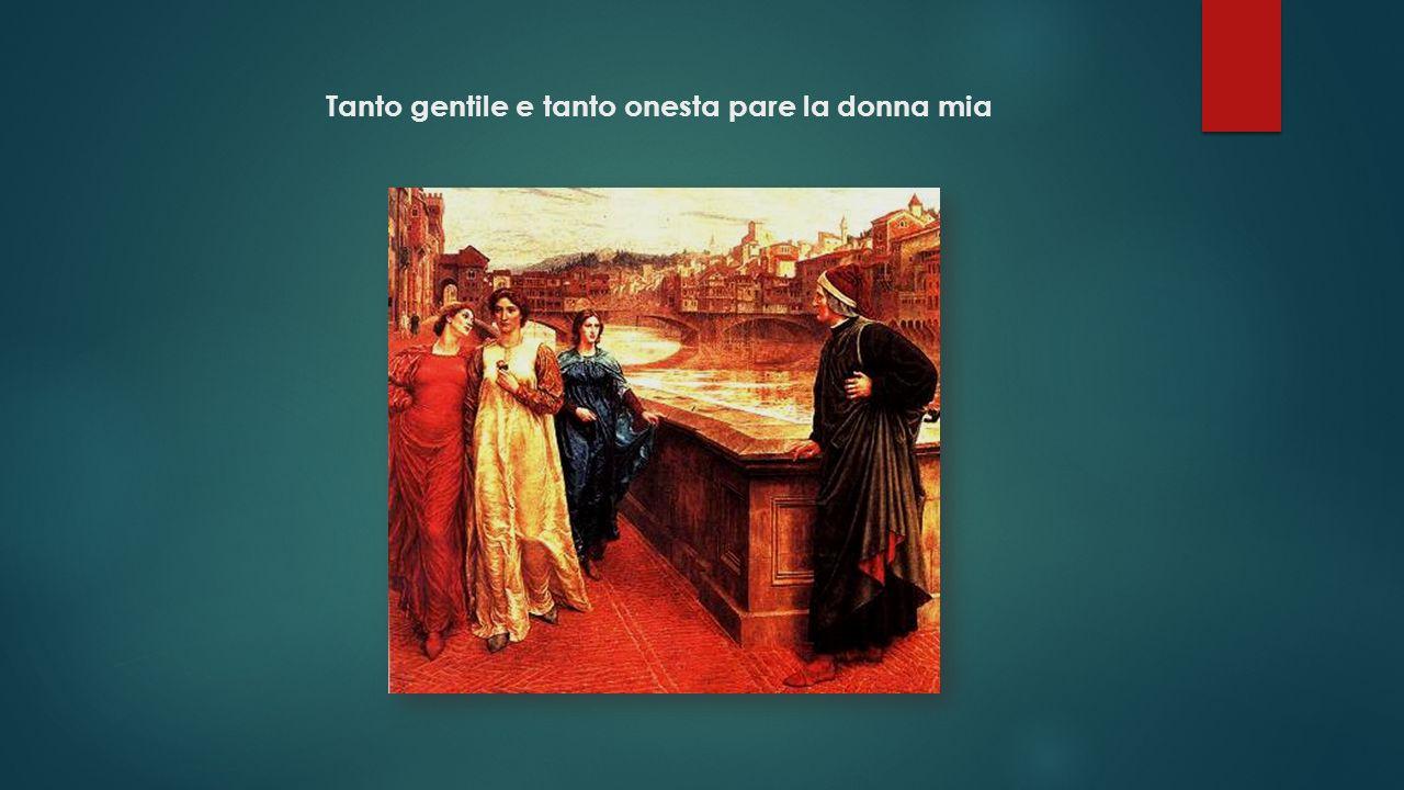 Gentile = nobileOnesta = solenne, maestosaPare = appare, si fa vedereDonna mia = mia signora