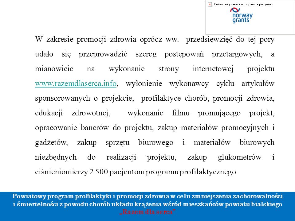 """Powiatowy program profilaktyki i promocji zdrowia w celu zmniejszenia zachorowalności i śmiertelności z powodu chorób układu krążenia wśród mieszkańców powiatu bialskiego """"Razem dla serca W zakresie promocji zdrowia oprócz ww."""