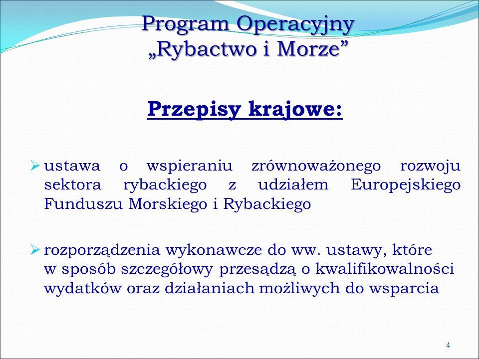 """Program Operacyjny """"Rybactwo i Morze 4 Alokacja przyznana Polsce, pod względem wielkości, jest 4 największą alokacją przyznaną państwu członkowskiemu przez Komisję Europejską na perspektywę finansową 2014-2020."""