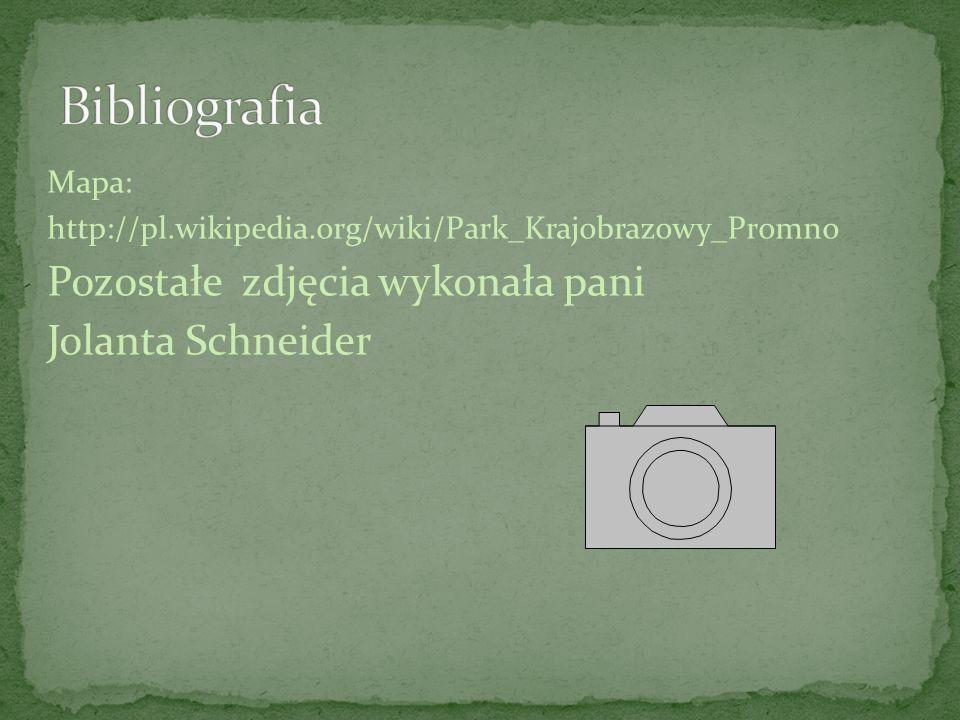 Mapa: http://pl.wikipedia.org/wiki/Park_Krajobrazowy_Promno Pozostałe zdjęcia wykonała pani Jolanta Schneider