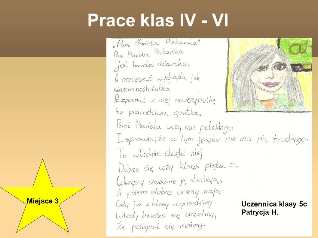 Prace klas IV - VI Miejsce 3 Uczennica klasy 5c Patrycja H.