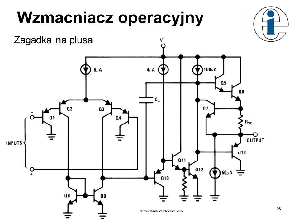 http://www.national.com/ds/LM/LM124.pdf Wzmacniacz operacyjny Zagadka na plusa 50