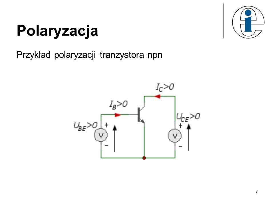 Polaryzacja Przykład polaryzacji tranzystora npn 7
