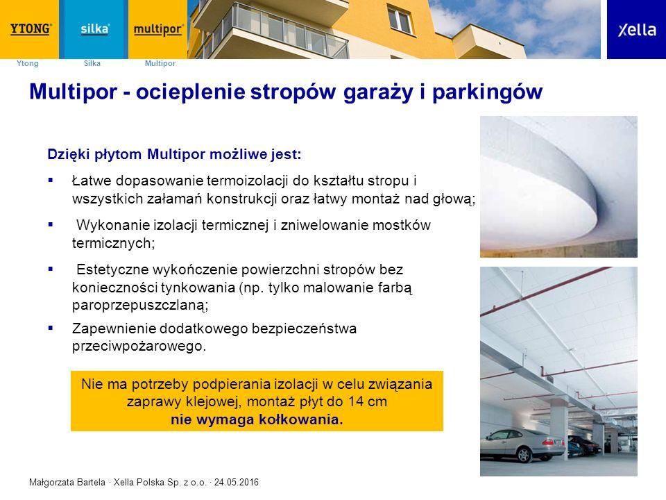 SilkaYtong Multipor Dzięki płytom Multipor możliwe jest:  Łatwe dopasowanie termoizolacji do kształtu stropu i wszystkich załamań konstrukcji oraz ła