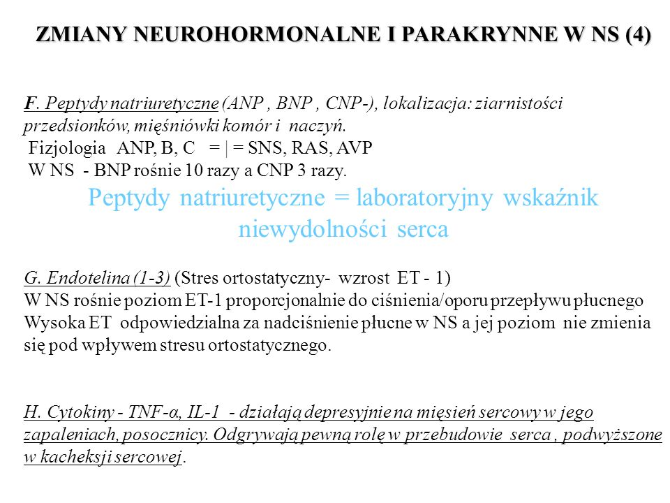 ZMIANY NEUROHORMONALNE I PARAKRYNNE W NS (4) F. Peptydy natriuretyczne (ANP, BNP, CNP-), lokalizacja: ziarnistości przedsionków, mięśniówki komór i na