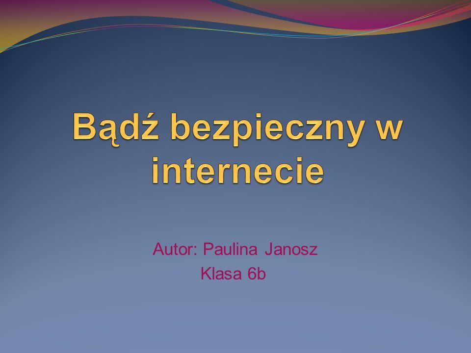 Autor: Paulina Janosz Klasa 6b