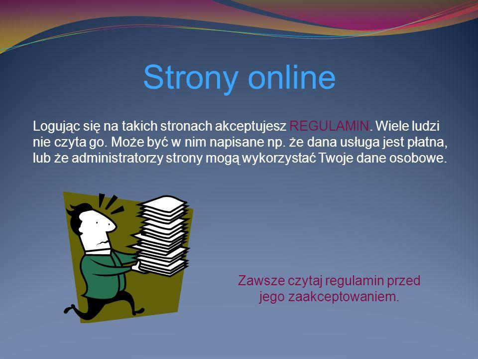 Strony online Logując się na takich stronach akceptujesz REGULAMIN.